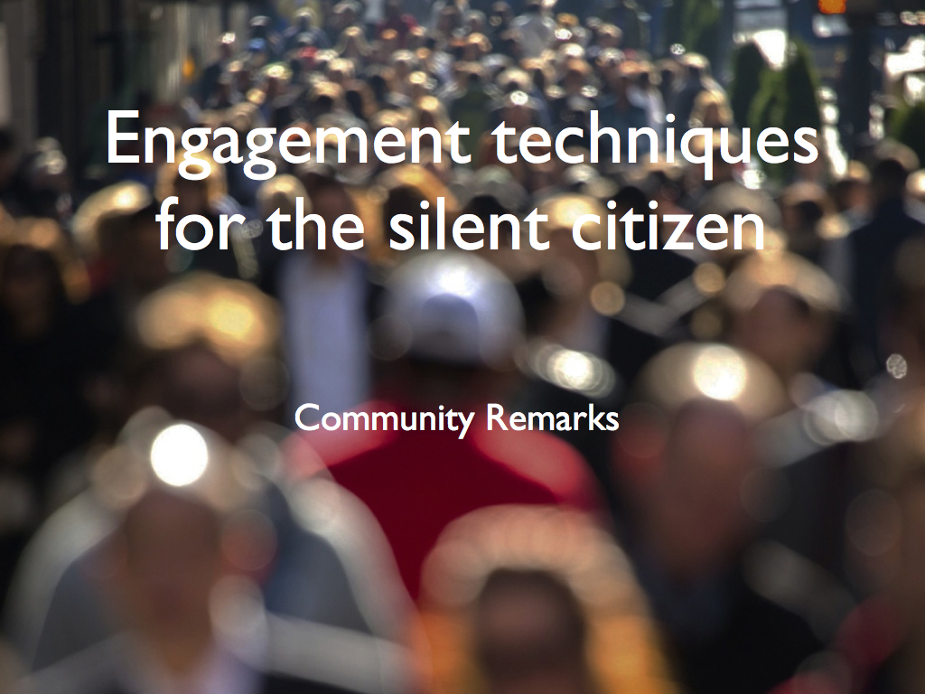 Engagement techniques for the silent citizen